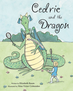Cedric and the Dragon by Elizabeth Raum, illustrated by Nina Victor Crittenden