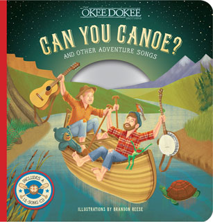 Can You Canoe? by The Okee Dokee Brothers