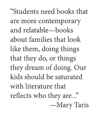 """Students need books that are more contemporary and relatable—books about families that look like them, doing things that they do, or things they dream of doing. Our kids should be saturated with literature that reflects who they are..."" Mary Taris, Strive Publishing"