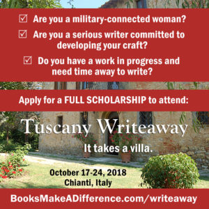 Tuscany Writeaway Scholarship to a military-connected woman writer. BooksMakeADifference.com/Writeaway Apply by May 31, 2018.