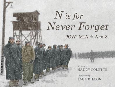 N is for Never Forget: POW-MIA A to Z by Nancy Polette, illustrated by Paul Dillon, published by Elva Resa