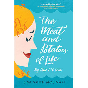 The Meat and Potatoes of Life by Lisa Smith Molinari