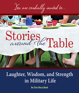 Stories Around the Table: Laughter, Wisdom, and Strength in Military Life by Elva Resa