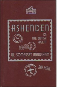 """""""Ashenden or The British Agent"""" by Somerset Maugham is widely accepted as the book that helped to shape the genre of what is known today as the spy novel."""