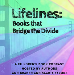 Lifelines podcast with Ann Braden and Saadia Faruqi