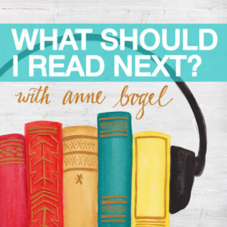 What Should I Read Next? with Anne Bogel