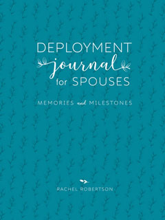 Deployment Journal for Spouses by Rachel Robertson